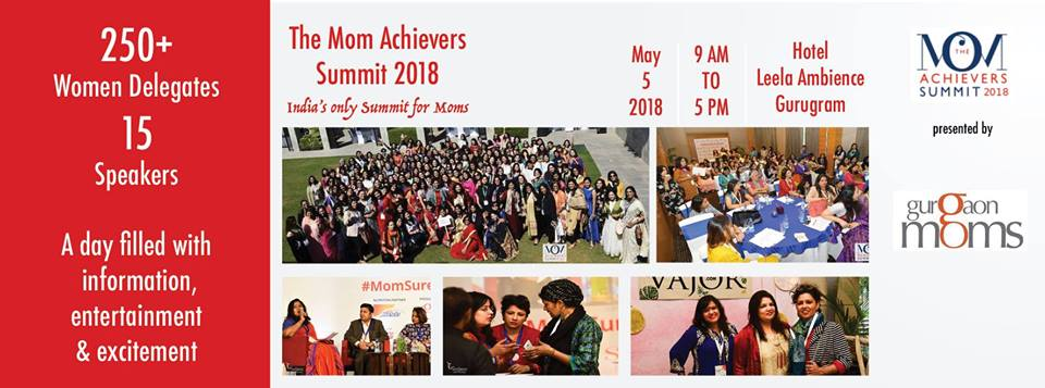 The Mom Achievers Summit 2018 @ The Leela Ambience Gurugram Hotel & Residences