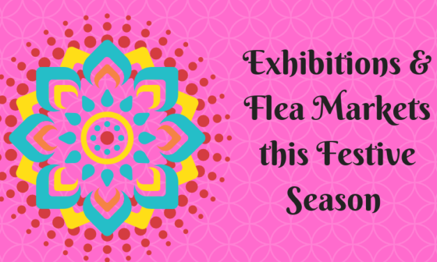 Exhibitions & Flea Markets this Festive Season