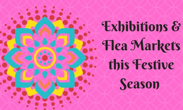 Exhibitions & Flea Markets this Festive Season