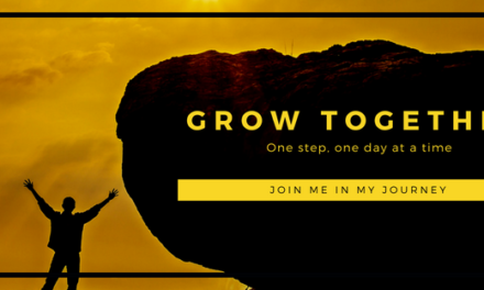Grow Together Series – One Step, One Day at a Time (Post 1)
