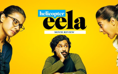 Helicopter Eela – Movie Review