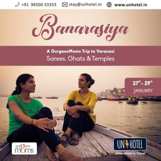 Banarasiya - A GurgaonMoms Trip to Varanasi @ Granny's Inn