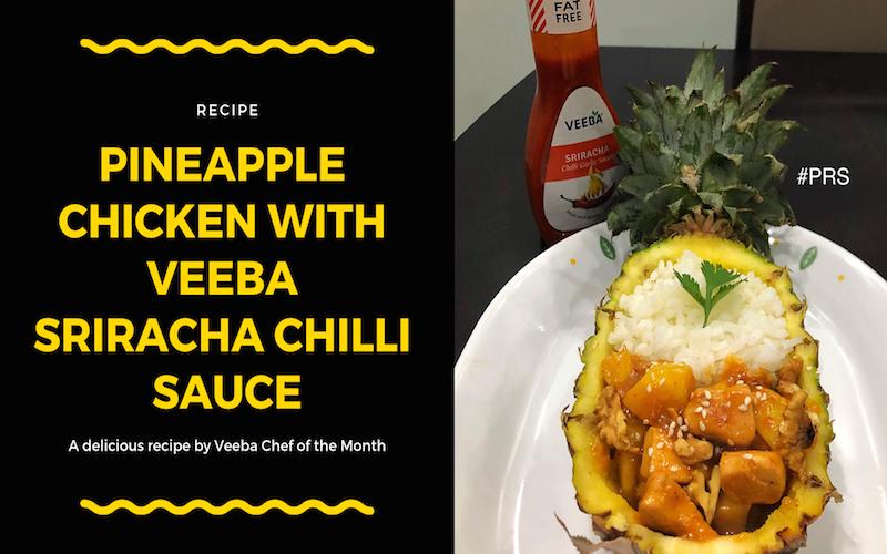 Pineapple Chicken with Veeba Sriracha Chilli Sauce