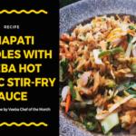 Chapati Noodles with Veeba Hot Garlic Stir-Fry Sauce