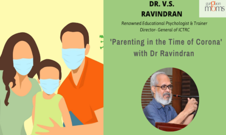 Parenting during Corona times with Dr Ravindran