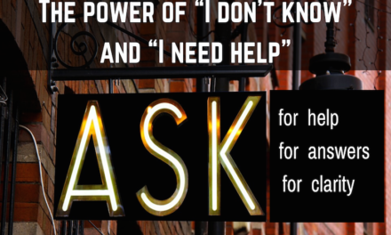 "The power of ""I don't know"" and ""I need help"""