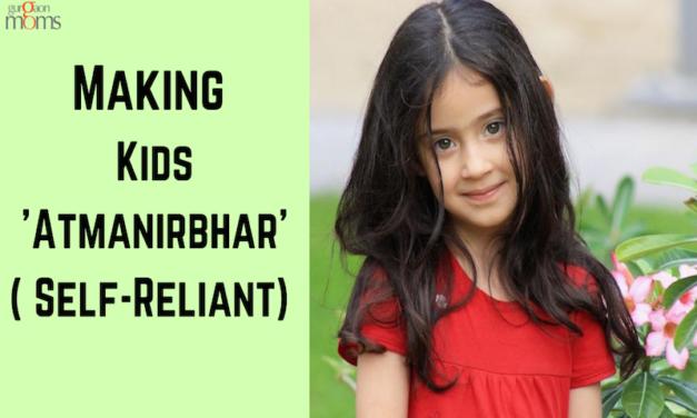 Making Kids 'Atmanirbhar'( Self-Reliant)