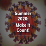 The Summer of 2020: Make It Count