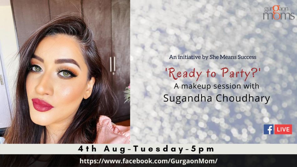 Ready to Party : Makeup Session by Sugandha Choudhary @ https://www.facebook.com/GurgaonMom/posts/3141448632570234