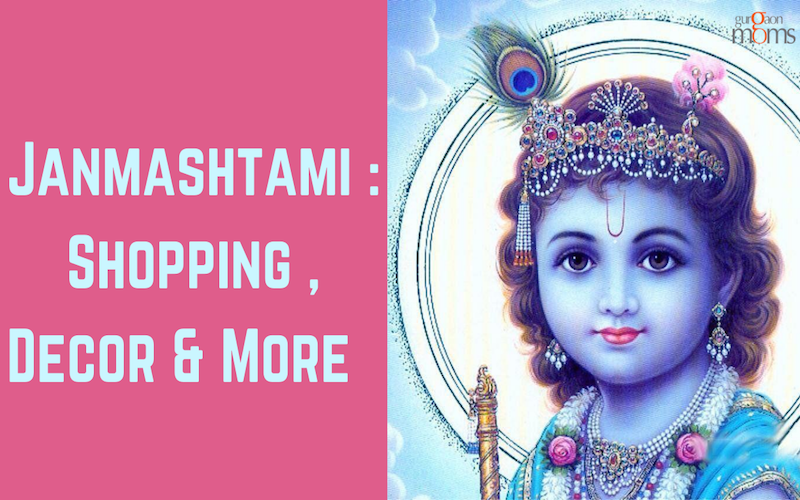 Janmashtami : Shopping , Decor & More