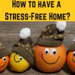 How to Create a Stress-Free Home