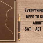 Everything you need to know about SAT | ACT | TSA