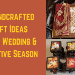 Handcrafted Gift Ideas this Wedding & Festive Season