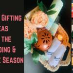 Unique Gifting Ideas for the Wedding & Festive Season
