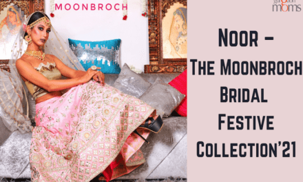 Noor –The Moonbroch Bridal Festive Collection'21: Ensembles and Jewellery