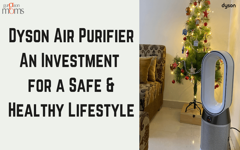 Dyson Air Purifier : An Investment for a Safe & Healthy Lifestyle