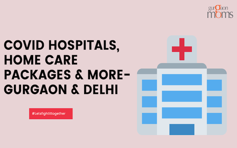 COVID Hospitals, Home Care Packages & More-Gurgaon & Delhi