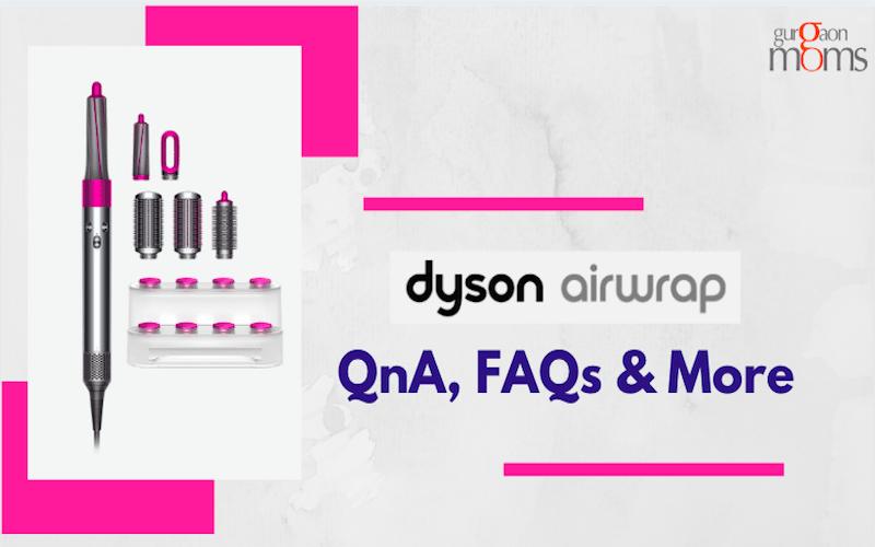 Dyson Airwrap:QnA, FAQs & More
