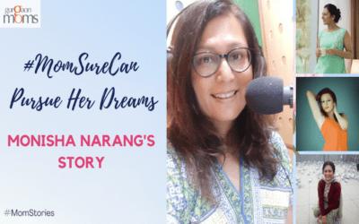 #MomSureCan Pursue Her Dreams: Monisha Narang's Story