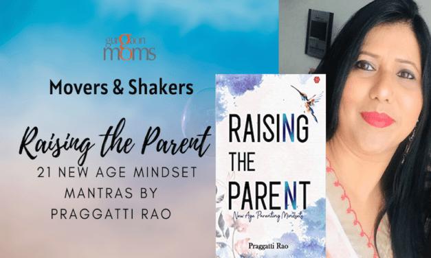 Raising The Parent by Praggatti Rao :21 new-age Mindset Mantras